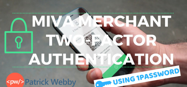 How To Setup Miva Merchant Two-Factor Authentication AND Tricks To Make It Easier