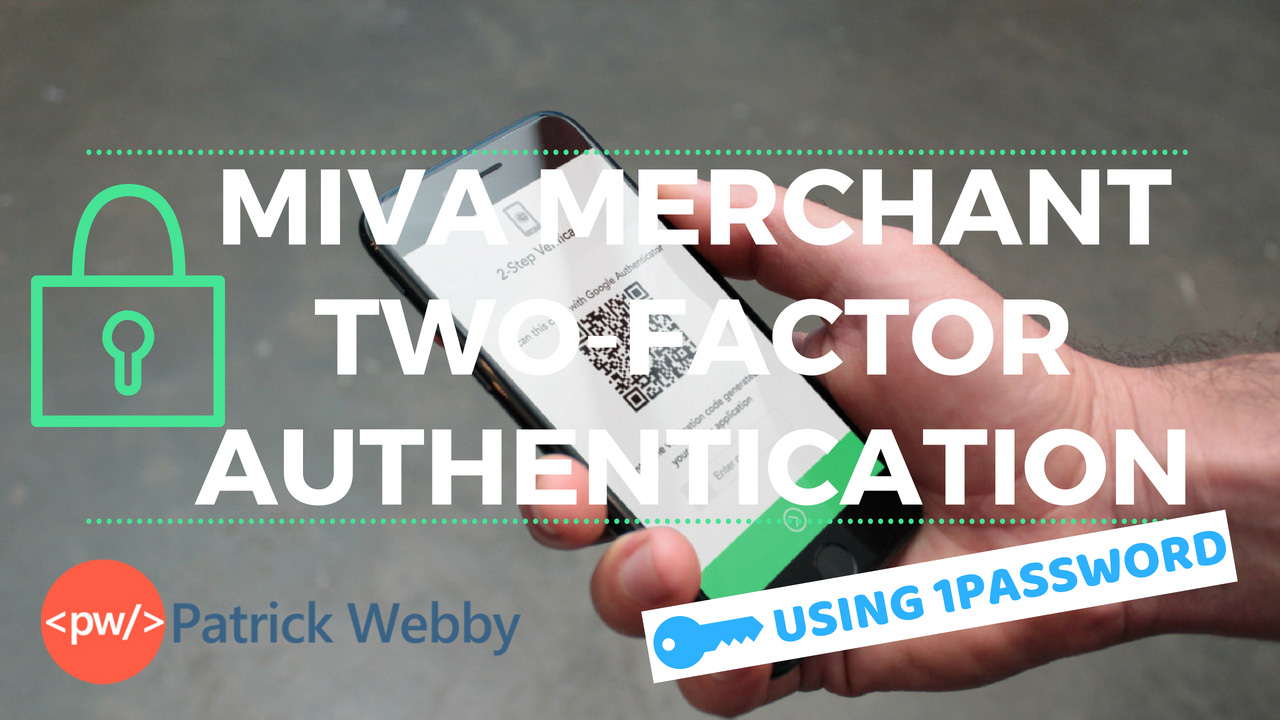 Miva Merchant Two-Factor Authentication using 1Password